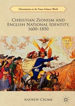 Abbildung von Crome | Christian Zionism and English National Identity, 1600-1850 | 1. Auflage | 2018 | beck-shop.de