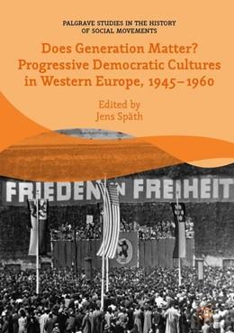 Abbildung von Späth | Does Generation Matter? Progressive Democratic Cultures in Western Europe, 1945-1960 | 1. Auflage | 2018 | beck-shop.de