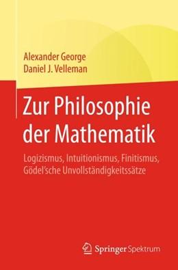 Abbildung von George / Velleman | Zur Philosophie der Mathematik | 2018 | Logizismus, Intuitionismus, Fi...
