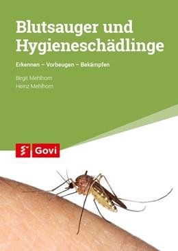 Abbildung von Mehlhorn | Blutsauger und Hygieneschädlinge | 2018 | Erkennen - Vorbeugen - Bekämpf...