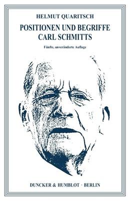 Abbildung von Quaritsch   Positionen und Begriffe Carl Schmitts   5. Auflage   2018   beck-shop.de