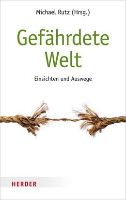 Abbildung von Rutz   Gefährdete Welt   1. Auflage   2018   beck-shop.de
