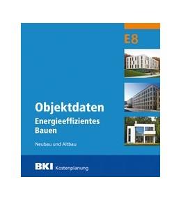 Abbildung von BKI Objektdaten Energieeffizientes Bauen E8   2020   Neubau und Altbau
