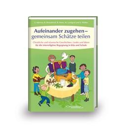 Abbildung von Aderras / Brauckhoff | Aufeinander zugehen - gemeinsam Schätze teilen | 1. Auflage | 2018 | beck-shop.de