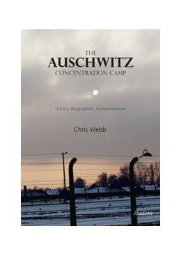 Abbildung von Webb   The Auschwitz Concentration Camp   1. Auflage   2018   beck-shop.de