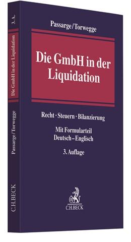 Abbildung von Passarge / Torwegge | Die GmbH in der Liquidation | 3., neu bearbeitete Auflage | 2020 | Recht, Steuern, Bilanzierung