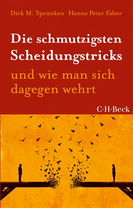 Abbildung von Sprünken, Dirk M. / Faber, Hanns | Die schmutzigsten Scheidungstricks | 6., aktualisierte Auflage | 2019 | und wie man sich dagegen wehrt | 1420