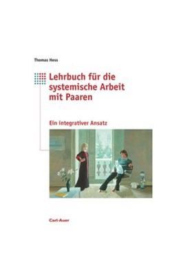 Abbildung von Hess | Lehrbuch für systemische Arbeit mit Paaren | 3. Auflage | 2018 | Ein integrativer Ansatz mit El...