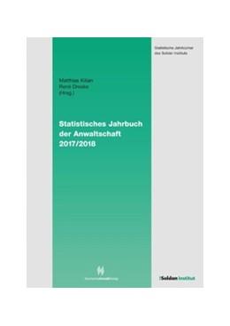Abbildung von Kilian / Dreske | Statistisches Jahrbuch der Anwaltschaft 2017/2018 | 1. Auflage | 2018