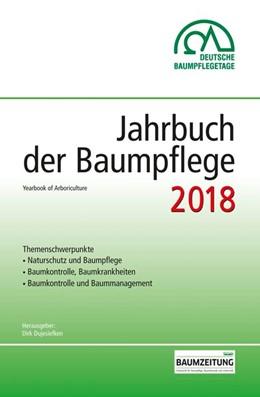 Abbildung von Dujesiefken | Jahrbuch der Baumpflege 22/2018 | 1. Auflage | 2018 | beck-shop.de