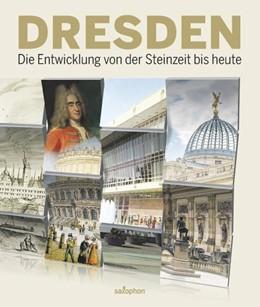 Abbildung von Schade | Dresden-die Entwicklung von der Steinzeit bis heute | 2017