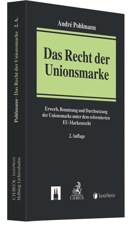 Das Recht der Unionsmarke | Pohlmann | 2., vollständig aktualisierte und stark erweiterte Auflage, 2018 | Buch (Cover)