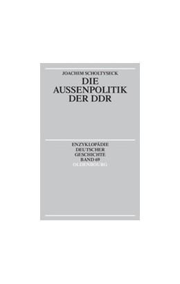 Abbildung von Scholtyseck | Die Außenpolitik der DDR | 2003
