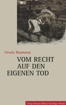 Abbildung von Baumann | Vom Recht auf den eigenen Tod | 2001 | Die Geschichte des Suizids vom...