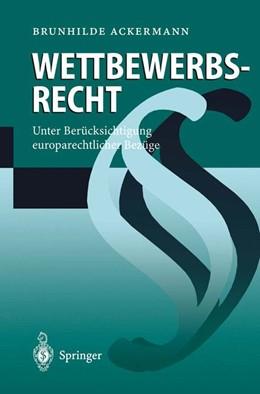 Abbildung von Ackermann | Wettbewerbsrecht | 1997 | Unter Berücksichtigung europar...