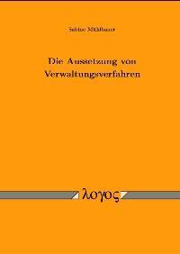 Die Aussetzung von Verwaltungsverfahren | Mühlbauer, 2003 | Buch (Cover)