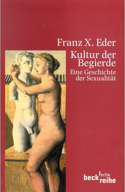 Cover: Franz X. Eder, Kultur der Begierde