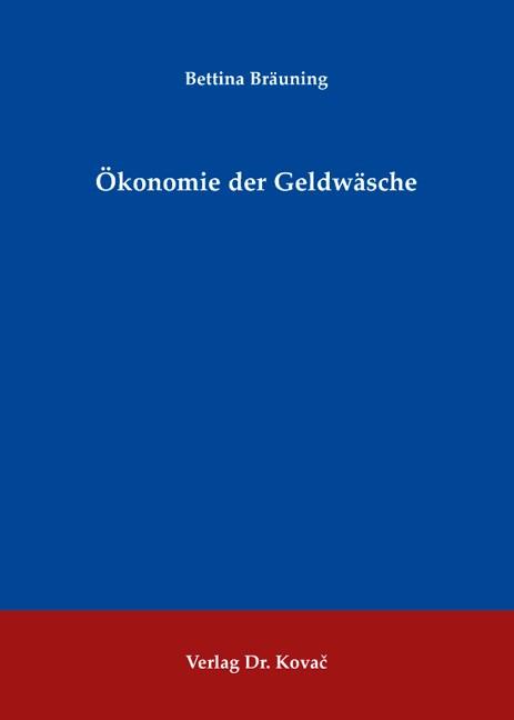 Ökonomie der Geldwäsche | Bräuning, 2009 | Buch (Cover)