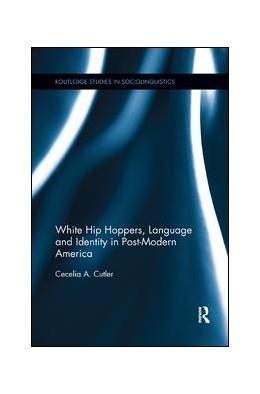 Abbildung von Cutler   White Hip Hoppers, Language and Identity in Post-Modern America   1. Auflage   2018   beck-shop.de