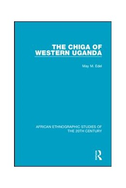Abbildung von Edel   The Chiga of Western Uganda   1. Auflage   2018   beck-shop.de