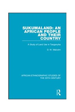 Abbildung von Malcolm | Sukumaland: An African People and Their Country | 2018 | A Study of Land Use in Tangany...
