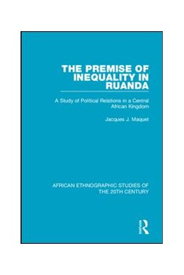 Abbildung von Maquet   The Premise of Inequality in Ruanda   2018   A Study of Political Relations...