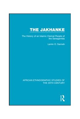 Abbildung von Sanneh   The Jakhanke   2018   The History of an Islamic Cler...