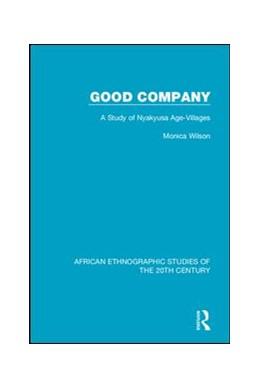 Abbildung von Wilson | Good Company | 2018 | A Study of Nyakyusa Age-Villag...
