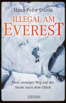 Abbildung von Duttle / Winteler | Illegal am Everest | 1. Auflage | 2018 | beck-shop.de
