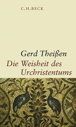Abbildung von Theißen, Gerd | Die Weisheit des Urchristentums | 2008 | Aus Neuem Testament und außerk...