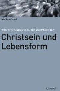 Christsein und Lebensform   Mühl, 2007   Buch (Cover)