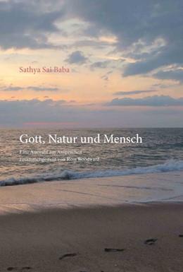 Abbildung von Sathya Sai Baba | Gott, Natur und Mensch | 2018 | Eine Auswahl aus Ansprachen zu...