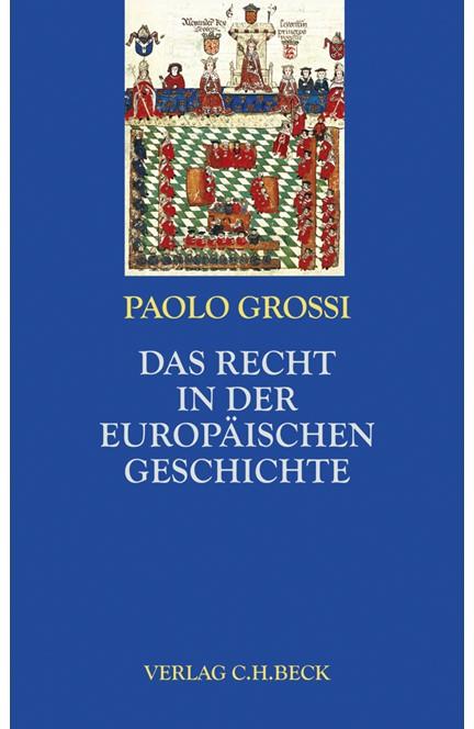 Cover: Paolo Grossi, Das Recht in der europäischen Geschichte