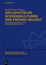 Diplomatische Wissenskulturen der Frühen Neuzeit | Braun, 2018 | Buch (Cover)