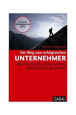 Abbildung von Merath   Der Weg zum erfolgreichen Unternehmer   13. Auflage   2016   Wie Sie und Ihr Unternehmen ne...