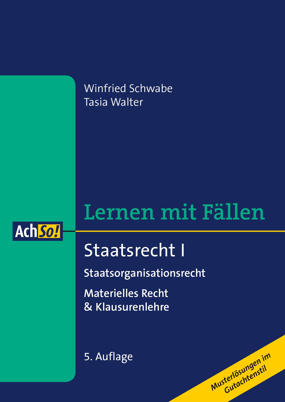 Lernen mit Fällen: Staatsrecht I | Schwabe / Walter | 5., überarbeitete Auflage, 2018 | Buch (Cover)