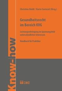 Abbildung von Boldi / Caviezel (Hrsg.) | Gesundheitsrecht im Bereich KVG | 2017