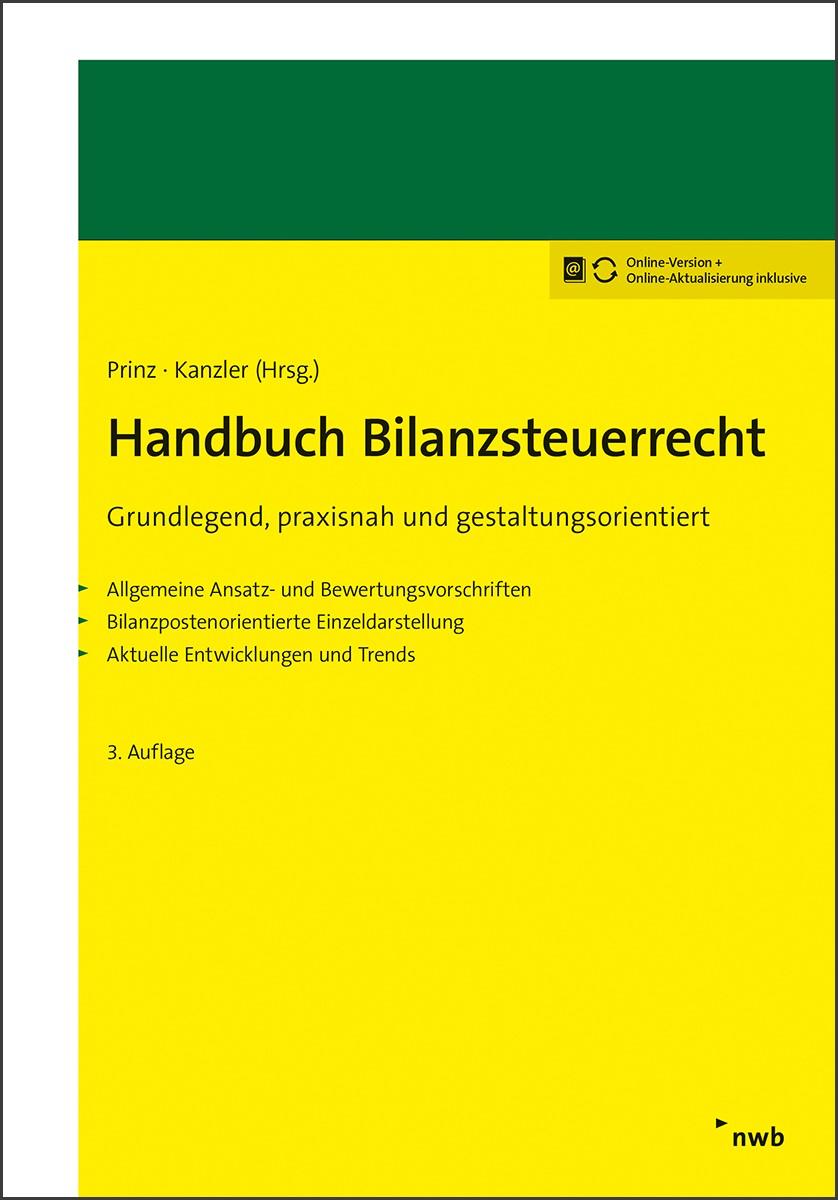 Handbuch Bilanzsteuerrecht | Prinz / Kanzler (Hrsg.) | 3., aktualisierte und erweiterte Auflage, 2018 | Buch (Cover)