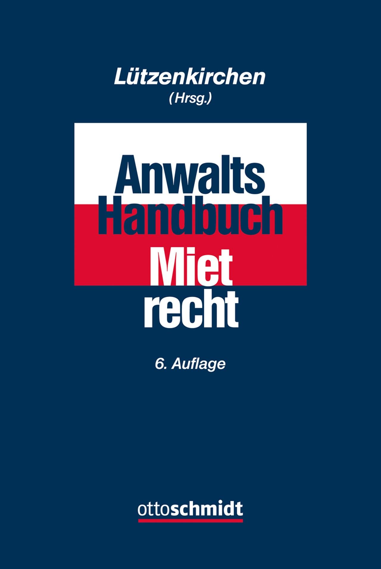 Anwalts-Handbuch Mietrecht | Lützenkirchen (Hrsg.) | 6., völlig neu bearbeitete Auflage, 2018 | Buch (Cover)