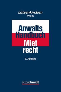 Abbildung von Lützenkirchen (Hrsg.) | Anwalts-Handbuch Mietrecht | 6., völlig neu bearbeitete Auflage | 2018
