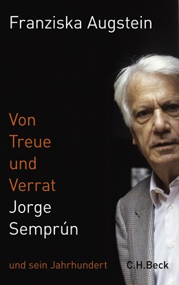 Abbildung von Augstein, Franziska | Von Treue und Verrat | 2008 | Jorge Semprún und sein Jahrhun...
