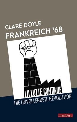 Abbildung von Doyle | Frankreich '68 | 2018 | Die unvollendete Revolution
