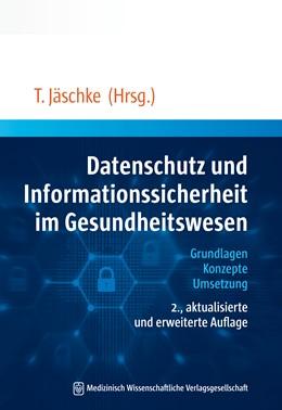 Abbildung von Jäschke (Hrsg.) | Datenschutz und Informationssicherheit im Gesundheitswesen | 2. Auflage | 2018 | beck-shop.de