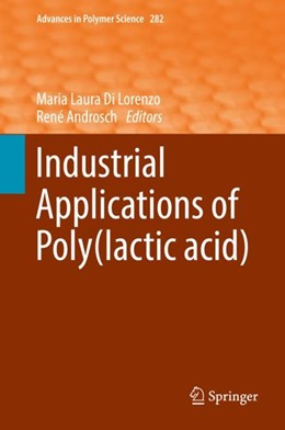 Abbildung von Di Lorenzo / Androsch | Industrial Applications of Poly(lactic acid) | 1st ed. 2018 | 2018 | 282