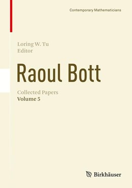 Abbildung von MacPherson / Tu | Raoul Bott: Collected Papers | 1. Auflage | 2018 | beck-shop.de