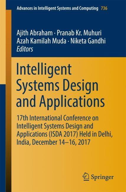 Abbildung von Abraham / Muhuri / Muda / Gandhi | Intelligent Systems Design and Applications | 1st ed. 2018 | 2018