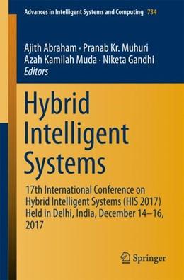 Abbildung von Abraham / Muhuri / Muda / Gandhi | Hybrid Intelligent Systems | 1st ed. 2018 | 2018 | 17th International Conference ... | 734