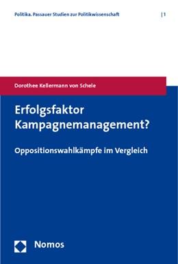Abbildung von Erfolgsfaktor Kampagnemanagement? | 2009 | Oppositionswahlkämpfe im Vergl... | 1