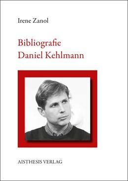 Abbildung von Zanol | Bibliographie Daniel Kehlmann | 2018