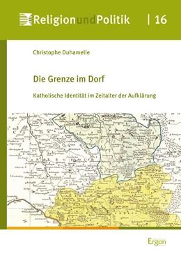 Abbildung von Duhamelle | Die Grenze im Dorf | 1. Auflage | 2018 | beck-shop.de